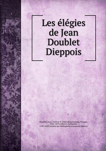 Jean Doublet Les elegies de Dieppois