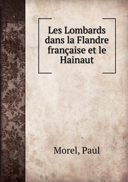 Фото - Paul Morel Les Lombards dans la Flandre francaise et le Hainaut jean paul gaultier le male