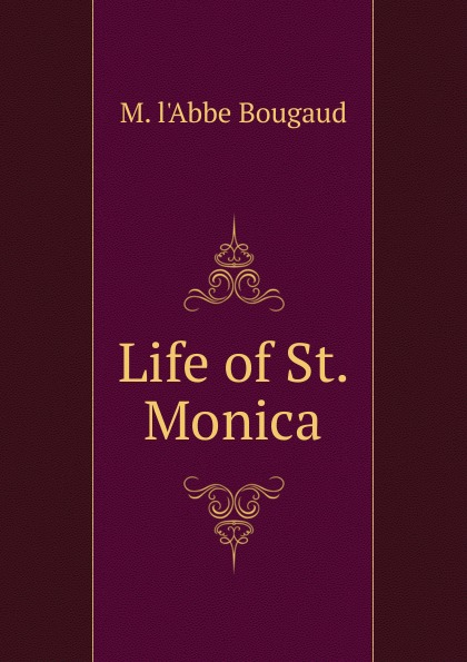 Life of St. Monica