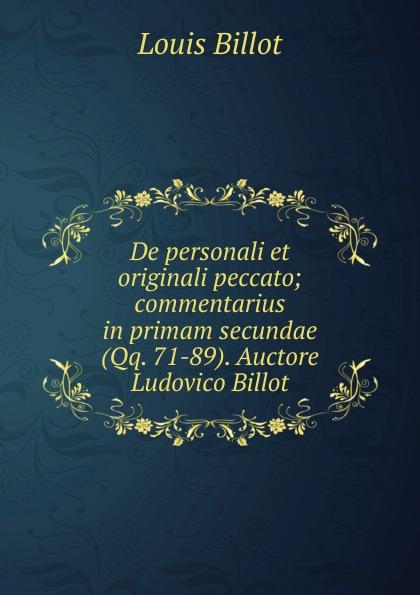 Louis Billot De personali et originali peccato qq 50 qq 5000
