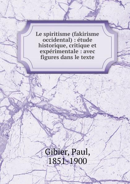 Фото - Paul Gibier Le spiritisme (fakirisme occidental) jean paul gaultier le male