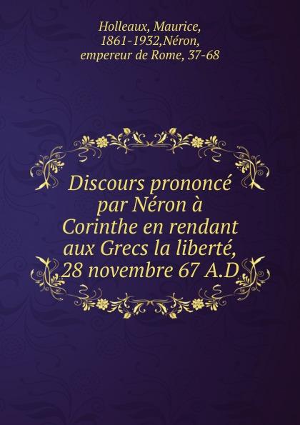 Maurice Holleaux Discours prononce par Neron a Corinthe en rendant aux Grecs la liberte, 28 novembre 67 A.D. novembre novembre ursa