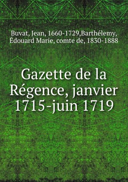 Gazette de la Regence, janvier 1715-juin 1719