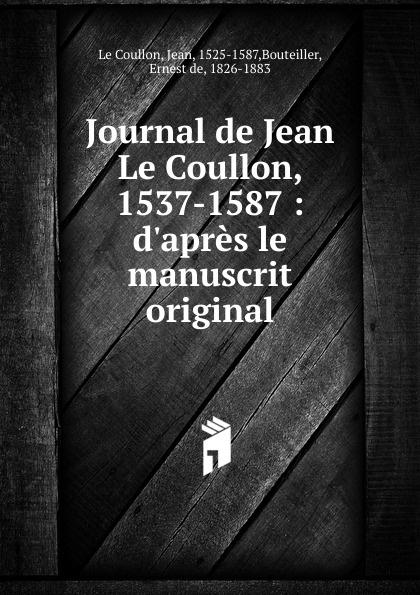 Фото - Jean le Coullon Journal de Jean Le Coullon, 1537-1587 jean paul gaultier le male