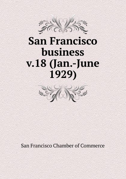 San Francisco Chamber of Commerce San Francisco business недорго, оригинальная цена