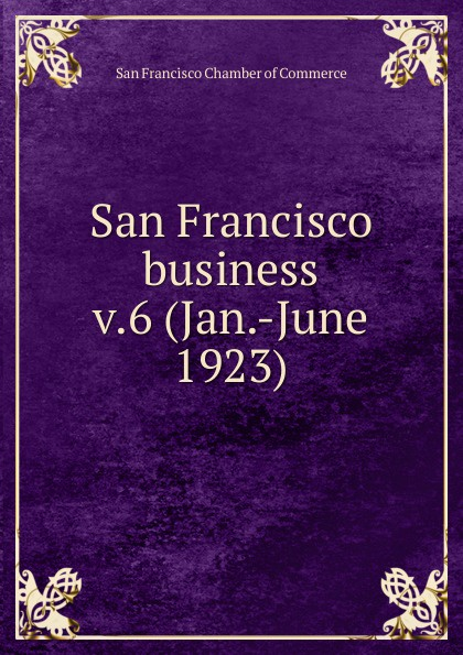 San Francisco Chamber of Commerce San Francisco business цена