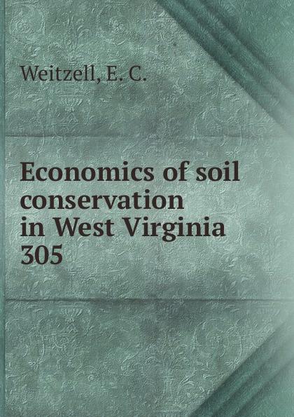 E.C. Weitzell Economics of soil conservation in West Virginia недорго, оригинальная цена