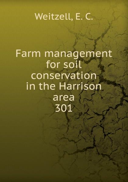 E.C. Weitzell Farm management for soil conservation in the Harrison area недорго, оригинальная цена