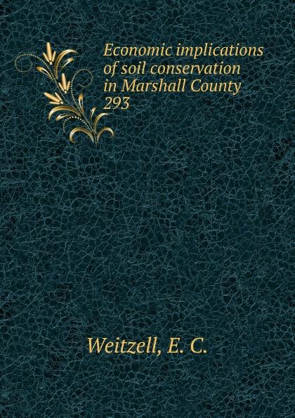 E.C. Weitzell Economic implications of soil conservation in Marshall County недорго, оригинальная цена