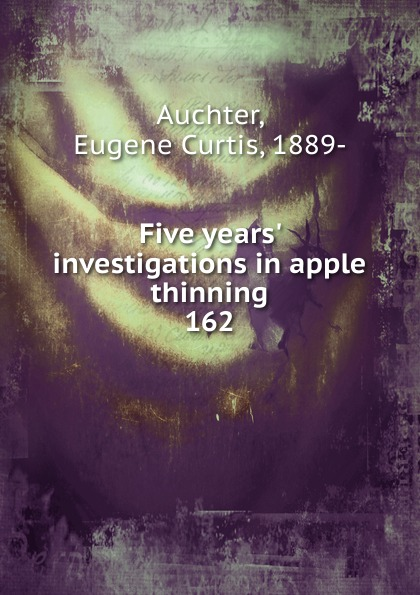 Eugene Curtis Auchter Five years. investigations in apple thinning 30 teeth thinning scissors thinning shears japan quaity 6 thinning scissors for hair salon s styling use