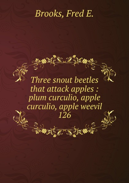 цена на Fred E. Brooks Three snout beetles that attack apples