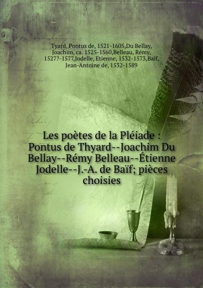 Pontus de Tyard Les poetes de la Pleiade pontus de tyard les poetes de la pleiade