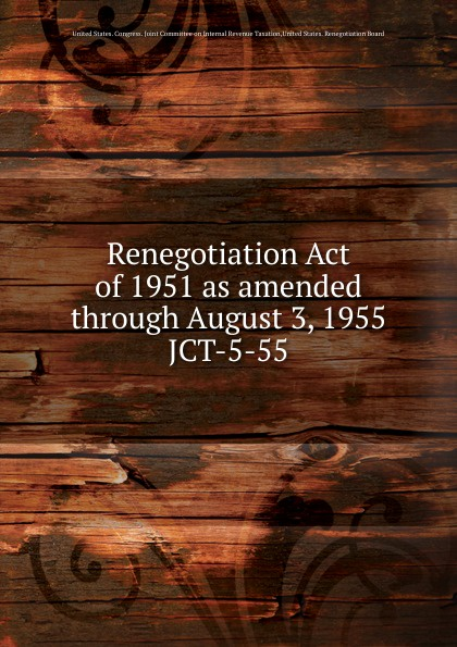 Renegotiation Act of 1951 as amended through August 3, 1955 цена и фото