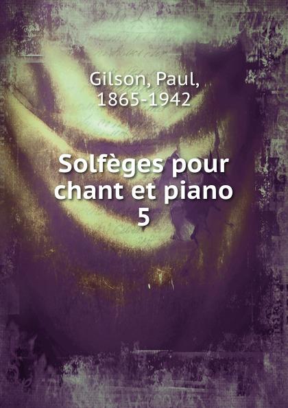 Paul Gilson Solfeges pour chant et piano габриель урбен форе vingt melodies pour chant et piano par gabriel faure