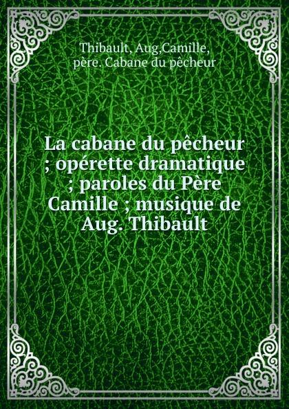лучшая цена Aug Thibault La cabane du pecheur