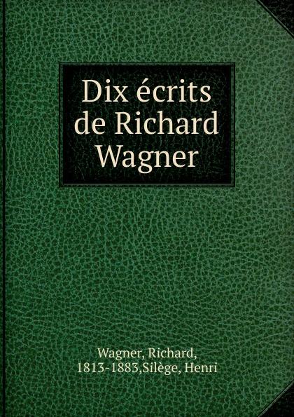 Richard Wagner Dix ecrits de Richard Wagner richard wagner siegfried idyll