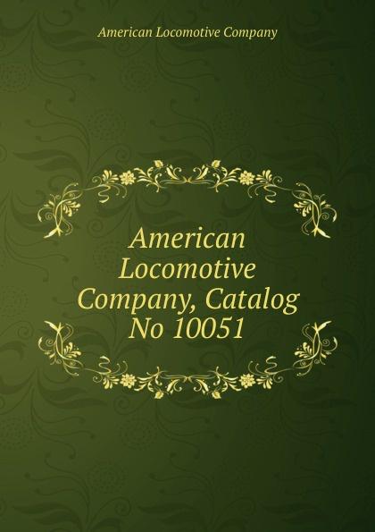 American Locomotive Company, Catalog No 10051 fortec catalog