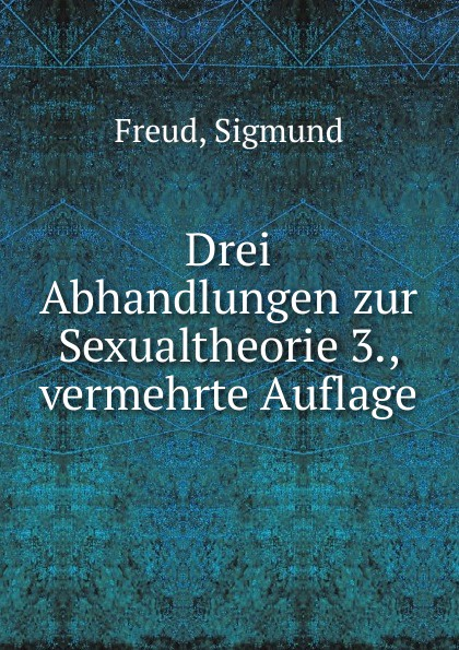 цена на Sigmund Freud Drei Abhandlungen zur Sexualtheorie 3., vermehrte Auflage