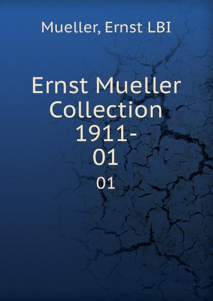 Ernst LBI Mueller Ernst Mueller Collection 1911- цена