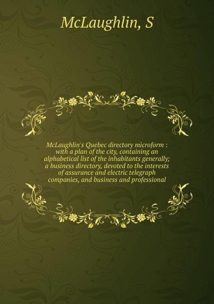 McLaughlin.s Quebec directory microform