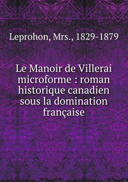 Rosanna Eleanor Leprohon Le Manoir de Villerai microforme все цены