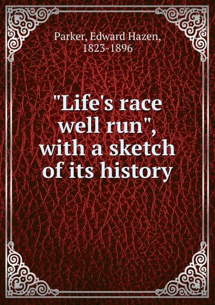 Edward Hazen Parker Life.s race well run william h parker a gynecologist s second opinion