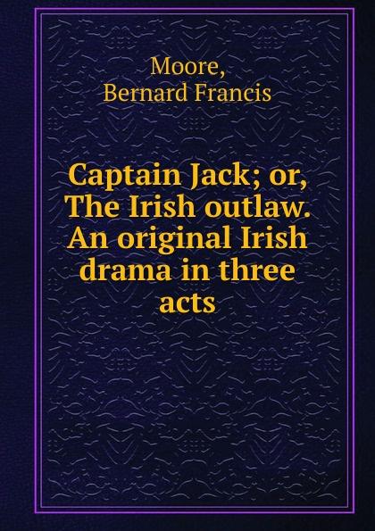Bernard Francis Moore Captain Jack captain jack captain jack 2 flashcards