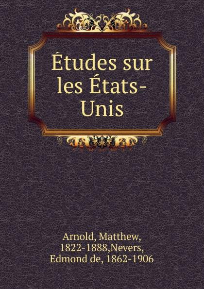 Matthew Arnold Etudes sur les Etats-Unis