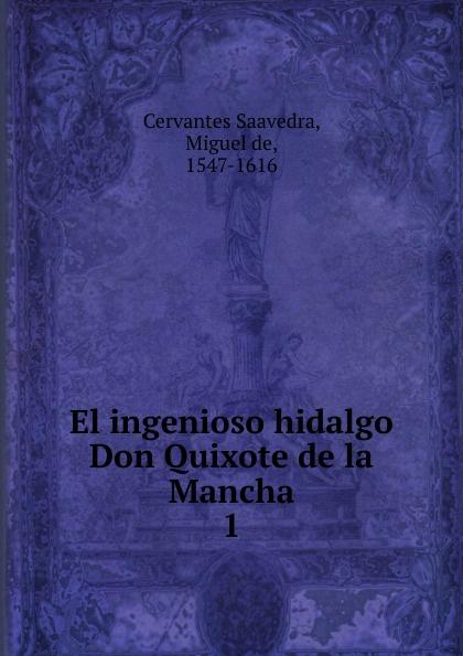 Saavedra Miguel Cervantes El ingenioso hidalgo Don Quixote de la Mancha недорго, оригинальная цена