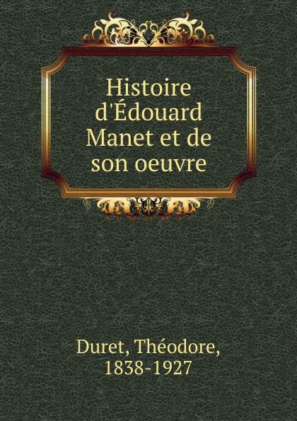 Théodore Duret Histoire d.Edouard Manet et de son oeuvre цены онлайн