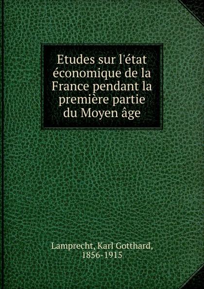 Karl Lamprecht Etudes sur l.etat economique de la France pendant la premiere partie du Moyen age цены