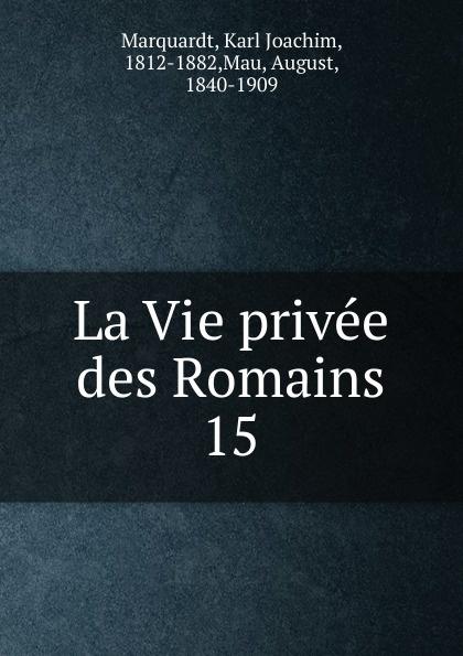 Karl Joachim Marquardt La Vie privee des Romains недорго, оригинальная цена