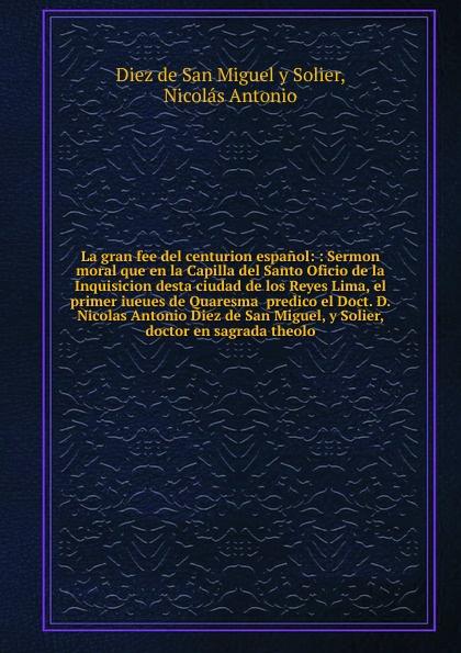 Diez de San Miguel y Solier La gran fee del centurion espanol цена