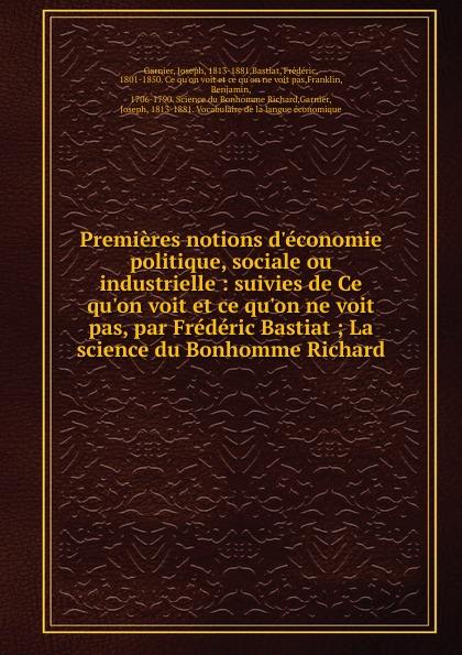 Joseph Garnier Premieres notions d.economie politique, sociale ou industrielle léon de rosny premieres notions d ethnographie generale classic reprint