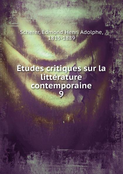 Edmond Henri Adolphe Scherer Etudes critiques sur la litterature contemporaine louis agassiz etudes critiques sur les mollusques fossiles