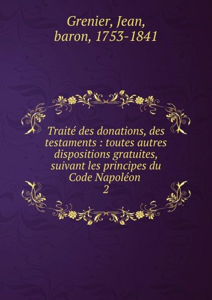 Jean Grenier Traite des donations, des testaments charles demolombe traite des donations entre vifs et des testaments