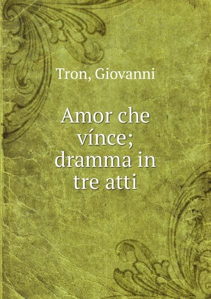 Giovanni Tron Amor che vince giovanni fortin araldo cosmico