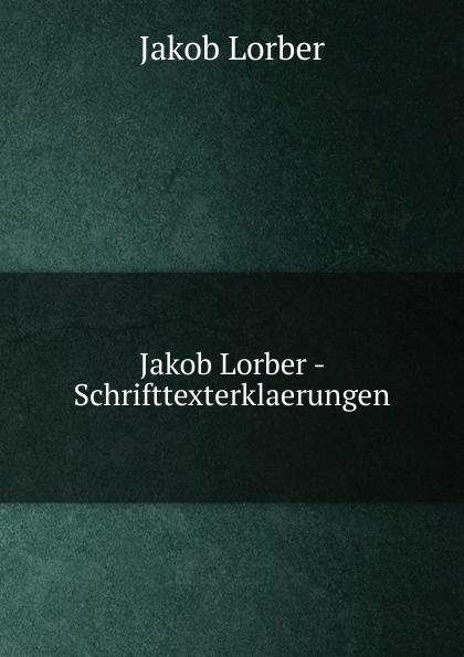 J. Lorber Jakob Lorber - Schrifttexterklaerungen j lorber jakob lorber die haushaltung gottes bd 2