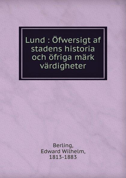 Edward Wilhelm Berling Lund