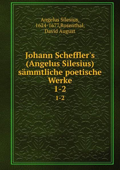 лучшая цена Angelus Silesius Johann Scheffler.s (Angelus Silesius) sammtliche poetische Werke