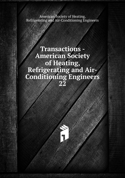 Transactions - American Society of Heating, Refrigerating and Air-Conditioning Engineers