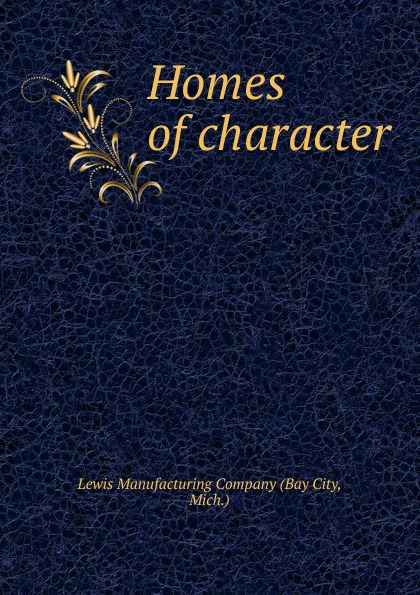 Lewis Manufacturing Company Homes of character.