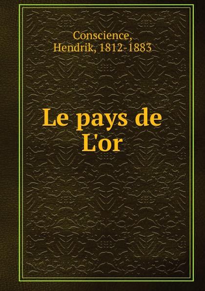где купить Hendrik Conscience Le pays de L.or по лучшей цене