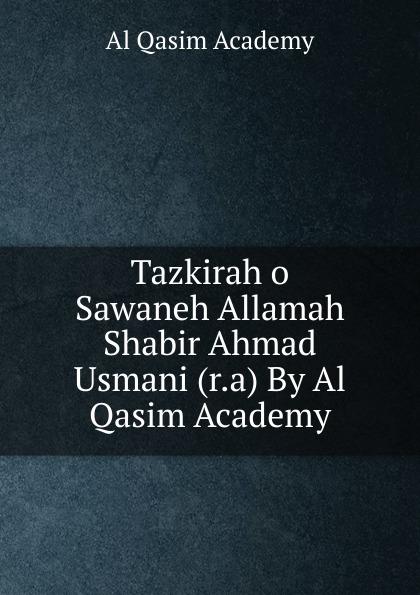 Al Qasim Academy Tazkirah o Sawaneh Allamah Shabir Ahmad Usmani (r.a) By Al Qasim Academy bashar taha ashraf saleem and ahmad al qaisia real time identification