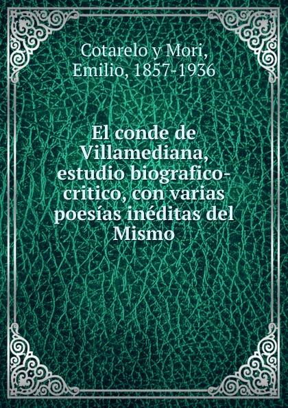 Cotarelo y Mori El conde de Villamediana, estudio biografico-critico, con varias poesias ineditas del Mismo mismo ремень