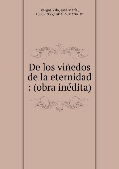 Vargas Vila De los vinedos de la eternidad vargas vila la muerte del condor