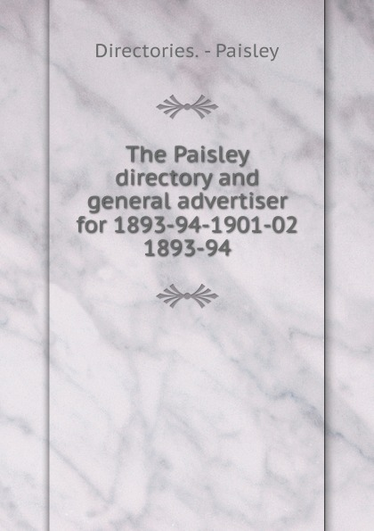 Directories. Paisley The Paisley directory and general advertiser for 1893-94-1901-02. stylish paisley and tribal print chiffon scarf for women