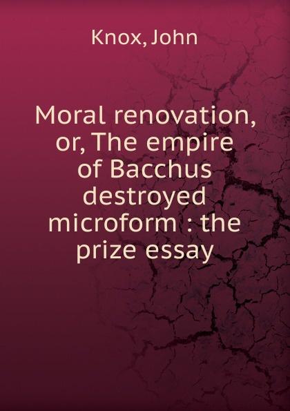 Фото - John Knox Moral renovation. Or, The empire of Bacchus destroyed microform john knox real education microform