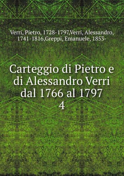 Pietro Verri Carteggio di Pietro e di Alessandro Verri dal 1766 al 1797 pietro stancovich dello anfiteatro di pola