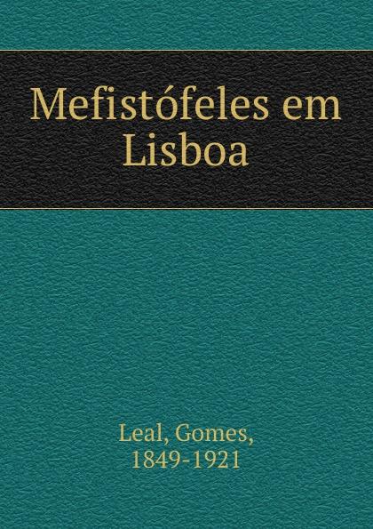 Gomes Leal Mefistofeles em Lisboa